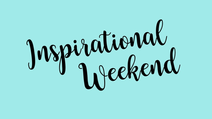 teal background with Inspirational Weekend in black letters